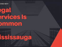 10 Reasons Why Legal Services is Common in Mississauga - GurbirSinghLaw.ca