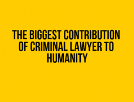 The Biggest Contribution Of Criminal Lawyer To Humanity - GurbirSinghLaw.ca