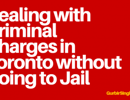 Dealing with Criminal Charges in Toronto without Going to Jail - GurbirSinghLaw.ca